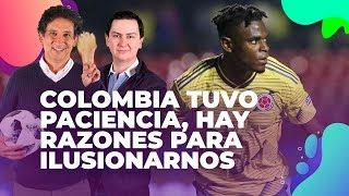 Colombia tuvo paciencia, hay razones para ilusionarnos en la Copa América