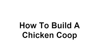 Buy How To Build A Chicken Coop - Building A Chicken Coop Discount - Does It Really Work ?