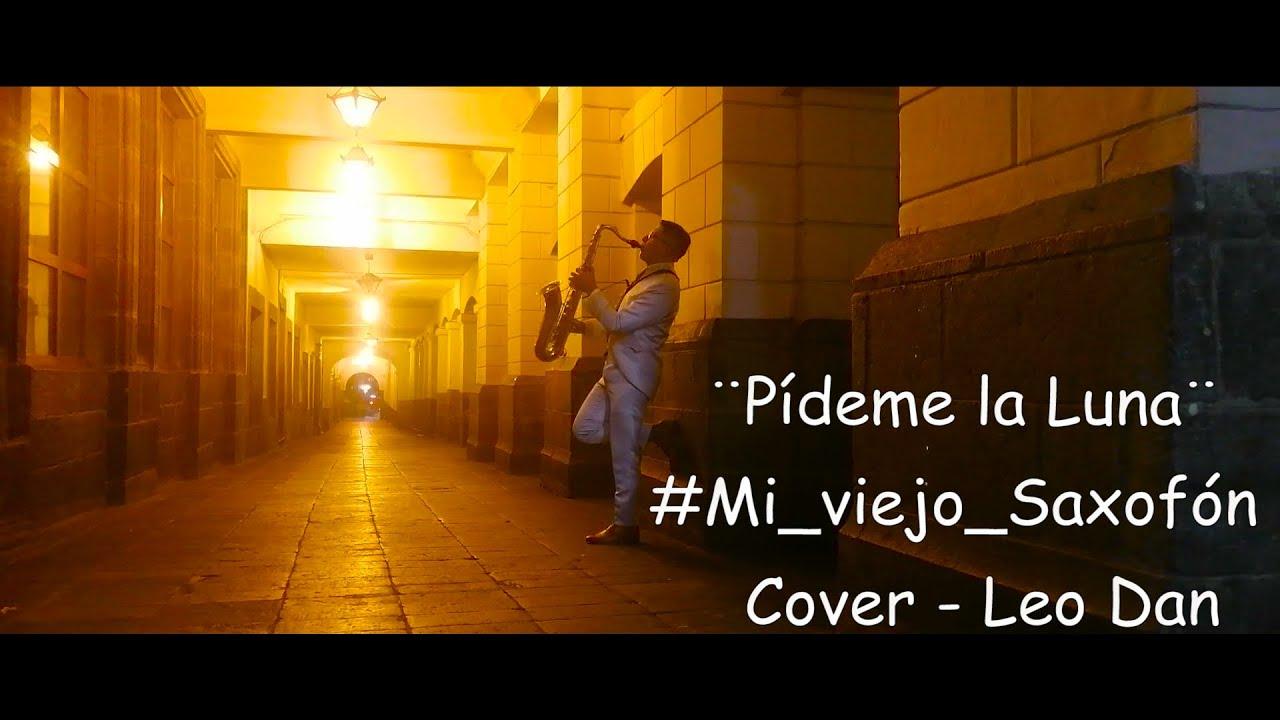 Pídeme la Luna _ #Mi_viejo_saxofón _ Cover