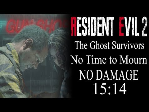 """Resident Evil 2 Remake: (PS4) The Ghost Survivors (No Time to Mourn) """"No Damage Clear 15:14"""