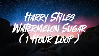Harry Styles - Watermelon Sugar (1 Hour Loop)