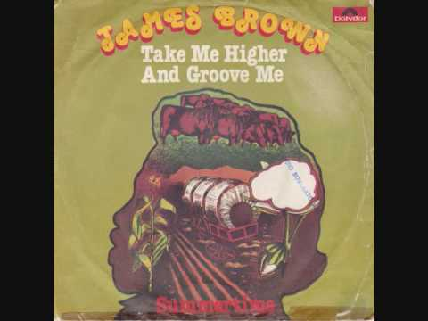 James Brown Summertime Take Me Higher And Groove Me