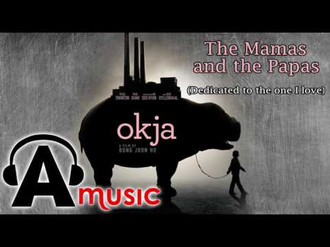 Okja   Official Trailer Song (The Mamas and the Papas - Dedicated to the one I love)