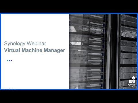 Synology Webinar - Virtual Machine Manager