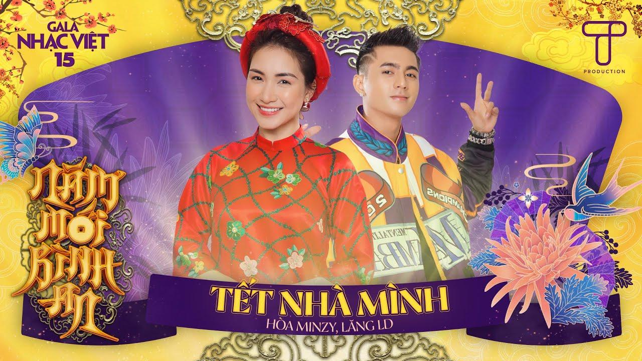 HIT TẾT 2021 | Tết Nhà Mình - Hòa Minzy, Lăng LD | Gala Nhạc Việt 15 (Official)
