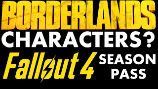 Borderlands Playable Characters and is the Fallout 4 Season Pass Worth it Subscriber Q A AskVPG