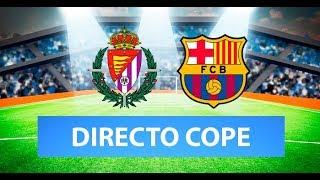 (SOLO AUDIO) Directo del Valladolid 0-1 Barcelona en Tiempo de Juego COPE