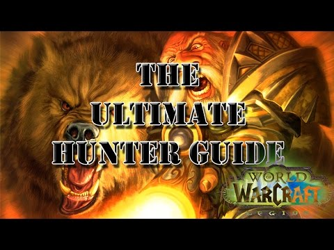 The Ultimate Hunter Guide for Legion│World of Warcraft
