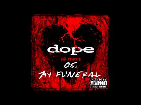 Dope - My Funeral   ( No Regrets ) + Lyrics