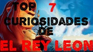 TOP 7 Curiosidades De El Rey Leon | Top 7 Curiosidades