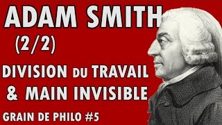 ADAM SMITH (2/2) - DIVISION DU TRAVAIL & MAIN INVISIBLE - Grain de philo #5