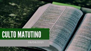 Culto Matutino - 08/08/21