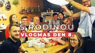 VLOGMAS DEN 8. | Vánoce s rodinou!