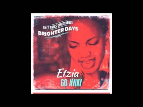 Etzia - Go Away (Brighter Days Riddim) prod. by Silly Walks Discotheque