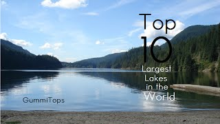 Top 10 Largest Lakes in the World