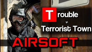 Airsoft Trouble in Terrorist Town - Traitor