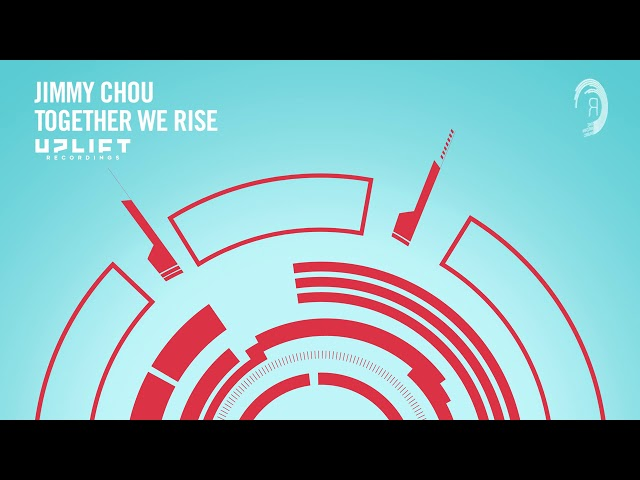 Jimmy Chou - Together We Rise (Uplift Recordings) Extended