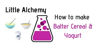 Little Alchemy-How To Mąke Batter, Cereal & Yogurt Cheats & Hints