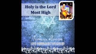 Holy is the Lord Most High LIVE - Joshua Aaron