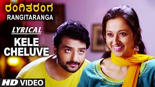 Download Hindi Video Songs - Kele Cheluve Lyrical Video Song | RangiTaranga | Nirup Bhandari, Radhika Chethan