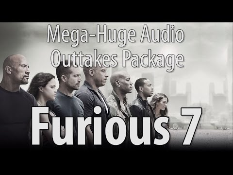 Furious 7 - Super Mega Bonus Package of Audio Outtakes