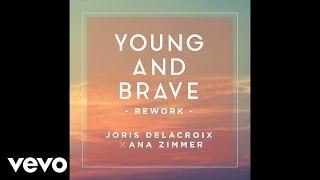 Скачать Joris Delacroix Ana Zimmer Young And Brave Edit