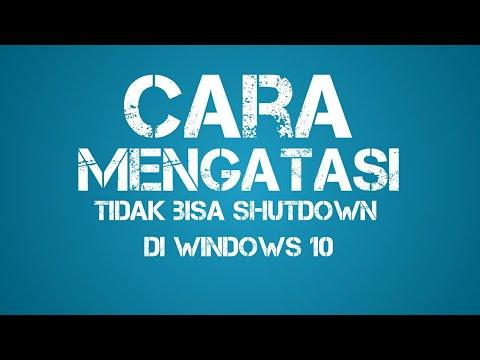 cara-mengatasi-pc-yang-tidak-bisa-shutdown-di-windows-10-[bahasa-indonesia]