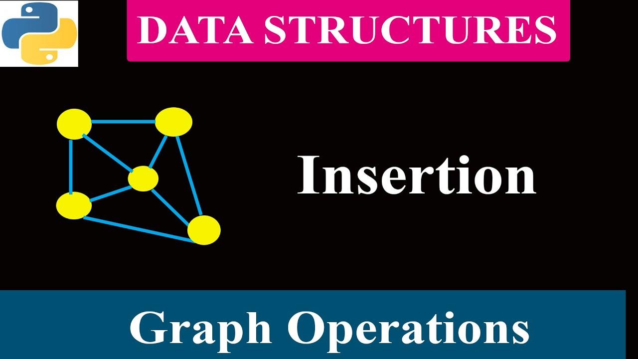 Graph Operations - Insertion   Data Structure   Python Tutorials