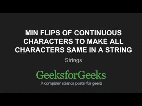Minimum Flips Of Continuous Characters To Make All Same In A Binary String | GeeksforGeeks