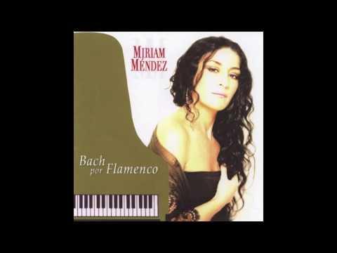 "BACH POR FLAMENCO - Miriam Mendez. Fuga nº 2. ""Te vendí mi alma"""