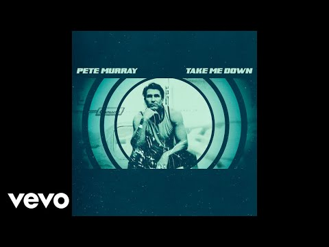 Pete Murray - Take Me Down (Official Audio)