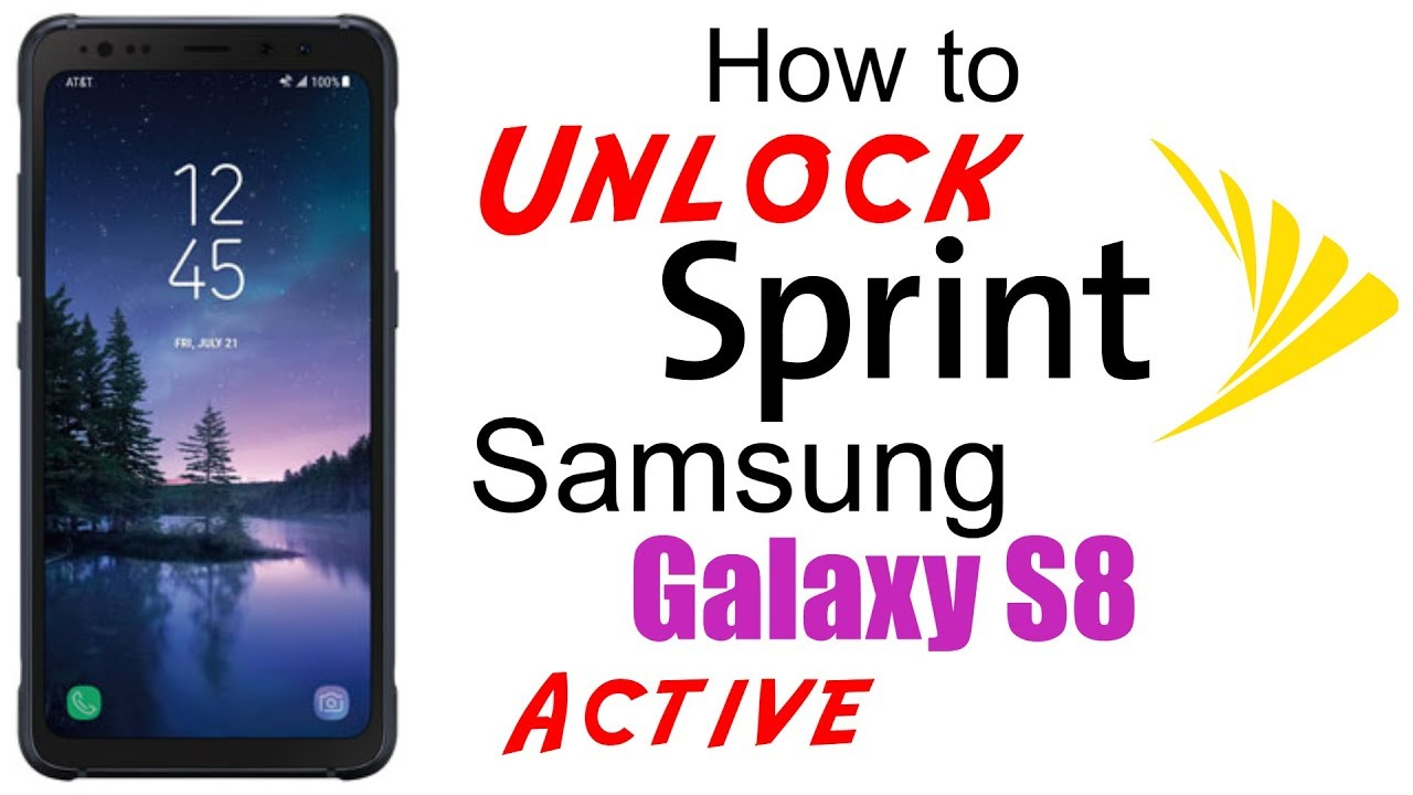 How to Unlock Sprint Samsung Galaxy S8 Active - Use in USA and Worldwide