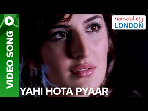 Yahi Hota Pyaar (Video Song) | Namastey London | Akshay Kumar \u0026 Katrina Kaif