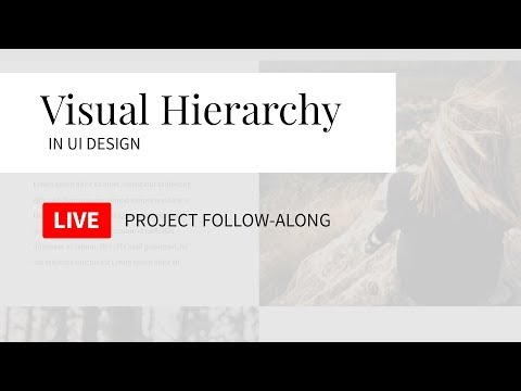 Understanding Visual Hierarchy in UI Design - Live Project Follow-Along