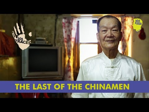 The Last Of The Chinamen | 101 Traces | Unique Stories From India