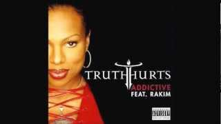 Truth Hurts ft. Rakim - Addictive
