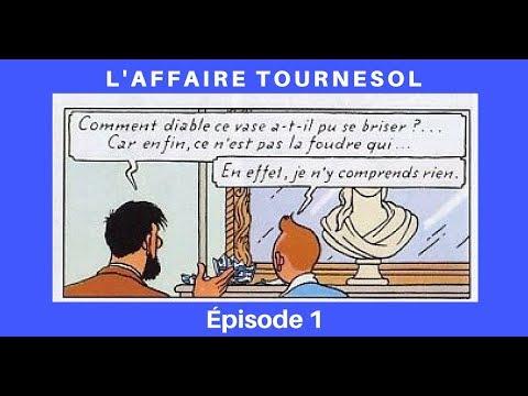 L'AFFAIRE TOURNESOL EPISODE 1