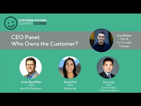 CEO PANEL:  Who Owns the Customer? - Customer Success Summit 2017