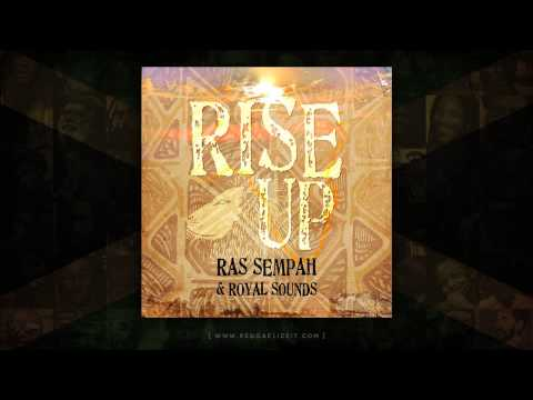 Ras Sempah & Royal Sounds - Rise Up (Produced By Royal Sounds) October 2014