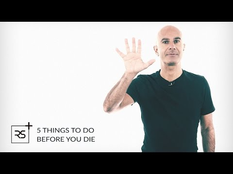 5 Things To Do Before You Die | Robin Sharma