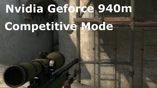 Nvidia Geforce 940m CS:GO Competitive Mode Gameplay