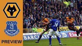 Wolves v Everton | Match Preview
