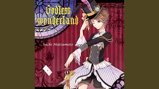 Provided to YouTube by TuneCore Japan Godless wonderland · Sachi Matsumoto Godless wonderland ℗ 2015 Sachi Matsumoto Released on: 2015-05-18 ...