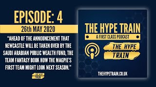 The Hype Train: A First Class Podcast (Episode 4) - Fantasy Booking Newcastle United's Takeover