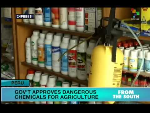 Peru: Gov't approves dangerous chemicals for use in agriculture
