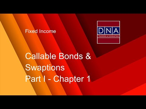 Callable Bonds & Swaptions - Chapter 1