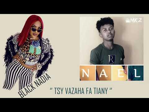 Black Nadia  feat Nael '' Tsy vazaha fa tiany'' nouvaeute gasy 2019