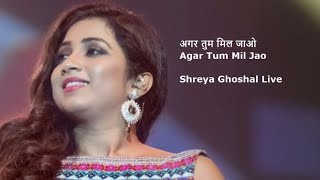 Shreya Ghoshal Live   Agar Tum Mil Jao (अगर तुम मिल जाओ)