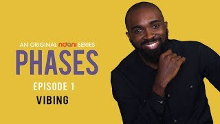 Phases E1 - VIBING