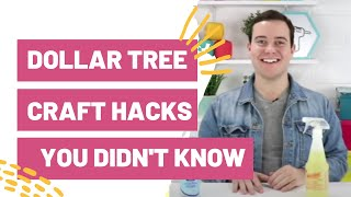 Dollar Tree Craft Hacks You Probably Didn't Know